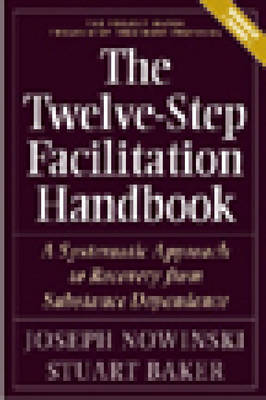 The Twelve Step Facilitation Handbook with CE Test: A Systematic Approach to Recovery from Substance Dependency