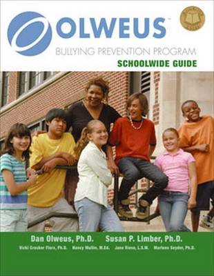 Olweus Bullying Prevention Program: Schoolwide Guide
