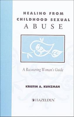 Healing from Childhood Sexual Abuse: A Recovering Woman's Guide