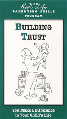 Building Trust: You Make a Difference in Your Child's Life
