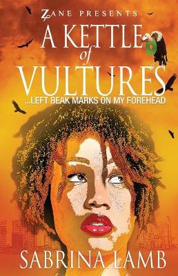 A Kettle of Vultures: ... Left Beak Marks on My Forehead