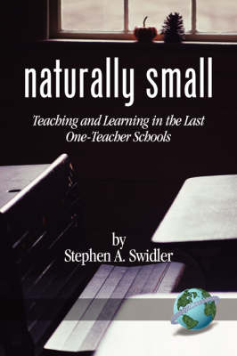 Naturally Small: Teaching and Learning in the Last One-Teacher Schools