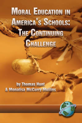 Moral Education in America's Schools: The Continuing Challenge