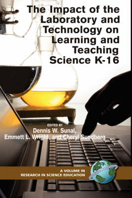The Impact of the Laboratory and Technology on K-16 Science Learning and Teaching