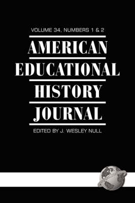 American Educational History Journal v.34, Number 1 & 2