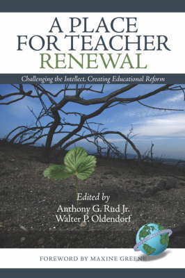 A Place for Teacher Renewal: Challenging in the Intellect, Creating Educational Reform
