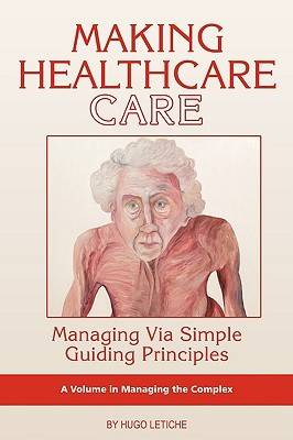 Making Healthcare Care: Managing Via Simple Guiding Principles
