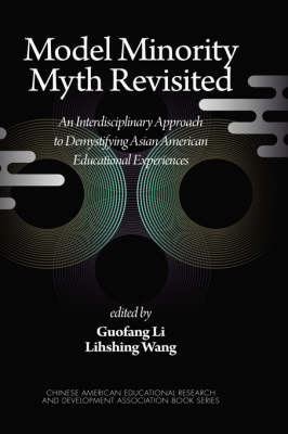 Model Minority Myth Revisited: An Interdisciplinary Approach to Demystifying Asian American Educational Experiences