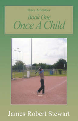 Once a Soldier: Book One Once a Child