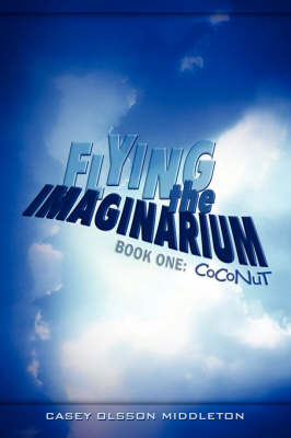 Flying the Imaginarium: Book One, Coconut