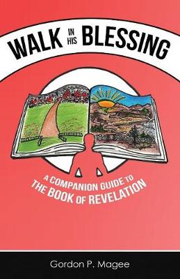 Walk in His Blessing: A Companion Guide to the Book of Revelation