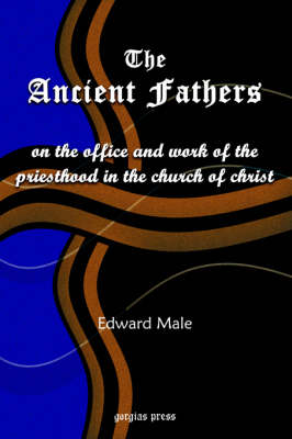 Ancient Fathers on the Priesthood: On the Office and Work of the Priesthood in the Church of Christ