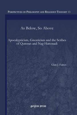As Below, So Above: Apocalypticism, Gnosticism and the Scribes of Qumran and Nag Hammadi