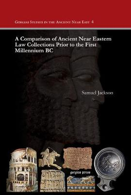 A Comparison of Ancient Near Eastern Law Collections Prior to the First Millennium BC