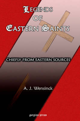 Legends of Eastern Saints: Chiefly from Eastern Sources