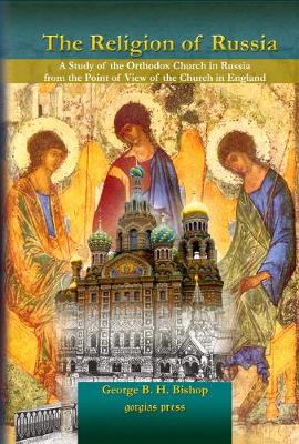 The Religion of Russia: A Study of the Orthodox Church in Russia from the Point of View of the Church in England