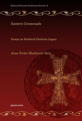 Eastern Crossroads: Essays on Medieval Christian Legacy