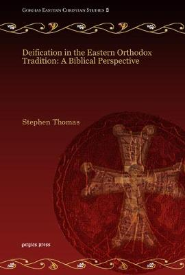 Deification in the Eastern Orthodox Tradition: A Biblical Perspective