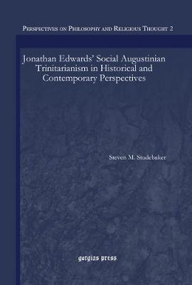 Jonathan Edwards' Social Augustinian Trinitarianism in Historical and Contemporary Perspectives