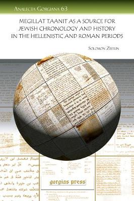 Megillat Taanit as a Source for Jewish Chronology and History in the Hellenistic and Roman Periods