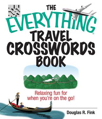 The Everything Travel Crosswords Book: Relaxing Fun for When You're on the Go!
