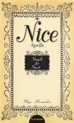 Naughty Spells / Nice Spells: Sexy and Scandalous / Simple and Sweet