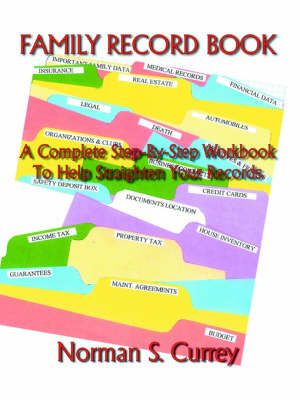 Family Record Book. a Complete Step-by-step Workbook to Help Straighten Your Records