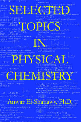 Selected Topics In Physical Chemistry