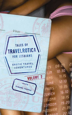 Tales Of Travelrotica For Lesbians Vol.2: Erotic Travel Adventures