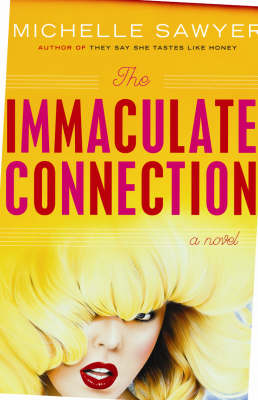Immaculate Connection: A Novel