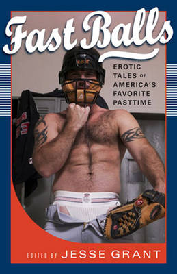 Fast Balls: Erotic Tales of America's Past Time
