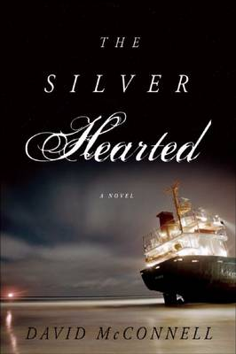 The Silver Hearted: A Novel