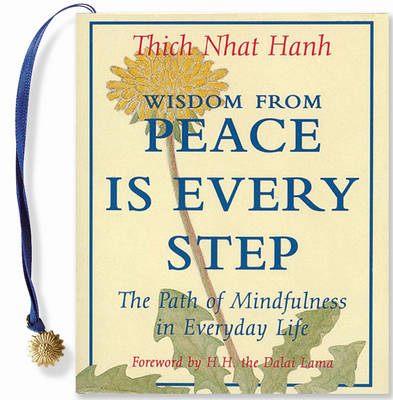 Wisdom from Peace is Every Step: The Path of Mindfulness in Everyday Life