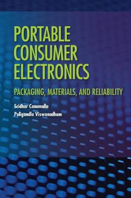 Portable Consumer Electronics: Packaging, Materials, and Reliability