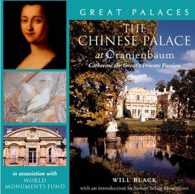 The Chinese Palace at Oranienbaum: Catherine the Great's Private Passion