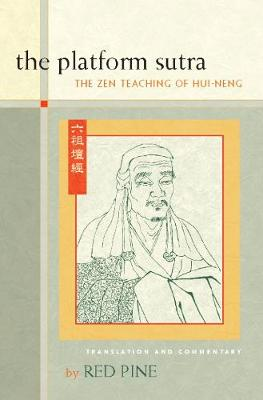 The Platform Sutra: The Zen Teaching of Hui-neng