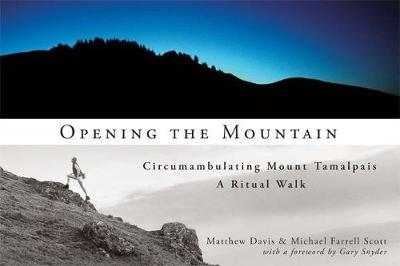 Opening the Mountain: Circumabulating Mount Tamalpais, A Ritual Walk