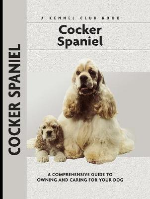 Cocker Spaniel: A Comprehensive Guide to Owning and Caring for Your Dog