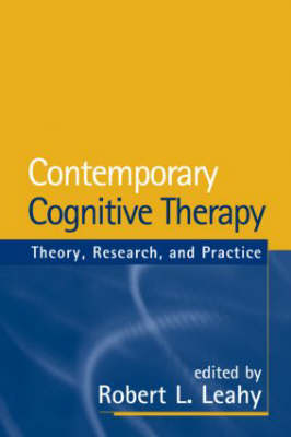 Contemporary Cognitive Therapy: Theory, Research, and Practice