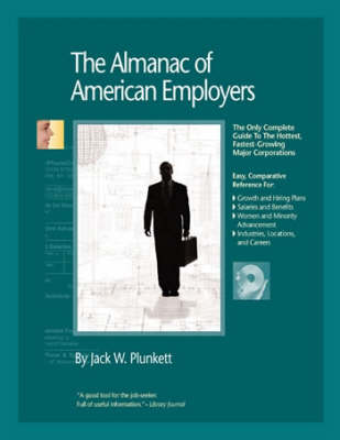 The Almanac of American Employers: Market Research, Statistics and Trends Pertaining to the Leading Corporate Employers in America