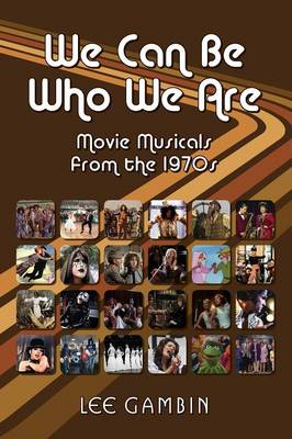 We Can Be Who We Are: Movie Musicals from the '70s