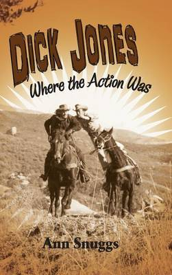 Dick Jones: Where the Action Was (Hardback)