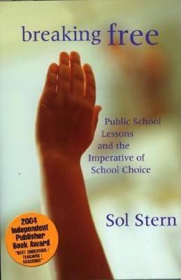 Breaking Free: Public School Lessons and the Imperative of School Choice