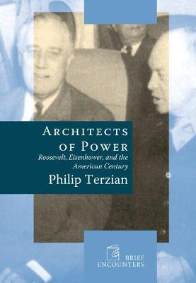 Architects of Power: Roosevelt, Eisenhower, and the American Century