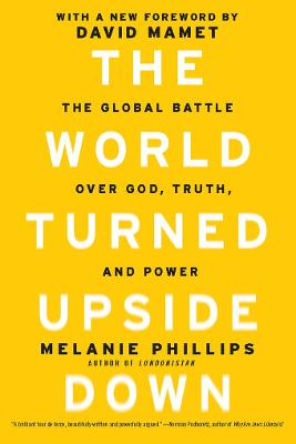 World Turned Upside Down: The Global Battle Over God, Truth, and Power