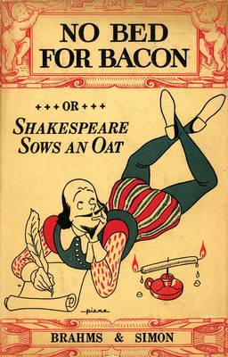 No Bed for Bacon: Or Shakespeare Sows an Oat