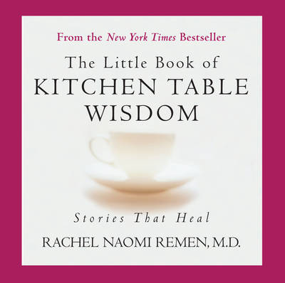 Little book of kitchen table wisdom stories that heal rachel little book of kitchen table wisdom stories that heal watchthetrailerfo