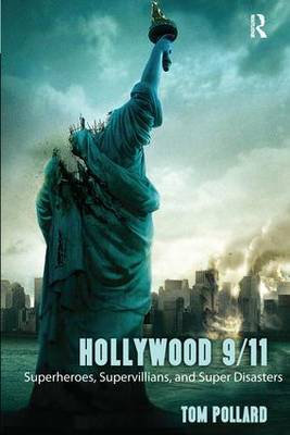 Hollywood 9/11: Superheroes, Supervillains, and Super Disasters