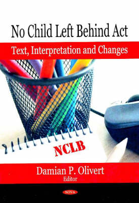 No Child Left Behind Act: Text, Interpretation and Changes