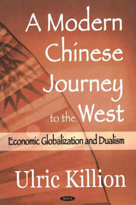 Modern Chinese Journey to the West: Economic Globalization and Dualism